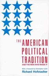 American Political Tradition and the Men Who Made It | Richard Hofstadter & Christopher Lasch |