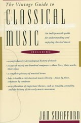 The Vintage Guide to Classical Music | Jan Swafford |