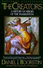 The Creators/a History of Heroes of the Imagination | Daniel Joseph Boorstin |