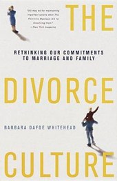 The Divorce Culture | Barbara Dafoe Whitehead |