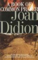 A Book of Common Prayer | Joan Didion |