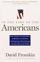 In the Time of the Americans | David Fromkin |