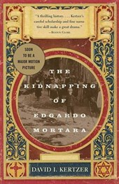 The Kidnapping of Edgardo Mortara | David I. Kertzer |