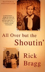All over but the Shoutin' | Rick Bragg |