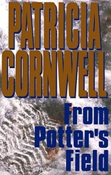 From Potter's Field | Patricia Daniels Cornwell |