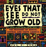 Eyes That See Do Not Grow Old | Guy A. Zona |