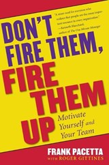 Don't Fire Them, Fire Them Up | Frank Pacetta |