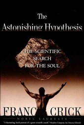 Astonishing Hypothesis | Francis Crick |