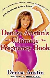 Denise Austin's Ultimate Pregnancy Book