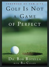 Golf Is Not a Game of Perfect | Rotella, Robert J. ; Cullen, Robert |