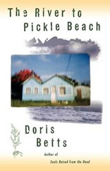 The River to Pickle Beach | Doris Betts |