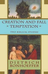 Creation and Fall/Temptation | Dietrich Bonhoeffer |