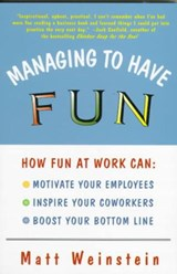 Managing to Have Fun | Matt Weinstein |
