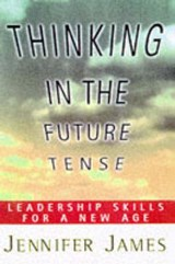 Thinking in the Future Tense | Jennifer James |