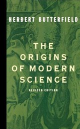 The Origins of Modern Science | Herb Butterfield |
