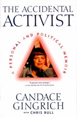 The Accidental Activist | Gingrich, Candace ; Bull, Chris |