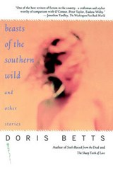 Beasts of the Southern Wild and Other Stories | Doris Betts |