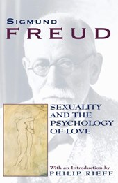 Sexuality and the Psychology of Love | Sigmund Freud & Philip Rieff |