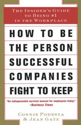 How to Be the Person Successful Companies Fight to Keep | Connie Podesta |