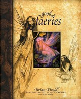 Good Faeries/Bad Faeries | Brian Froud |