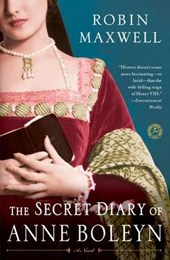 The Secret Diary of Anne Boleyn | Robin Maxwell |
