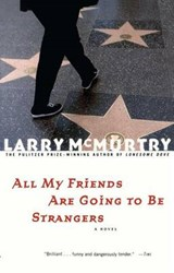 All My Friends Are Going to Be Strangers | Larry McMurtry |