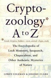 The Cryptozoology A to Z | Coleman, Loren ; Clark, Jerome |