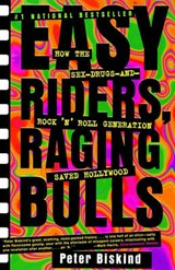 Easy Riders, Raging Bulls | Peter Biskind |