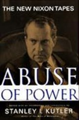 Abuse Of Power | Stanley Kutler |