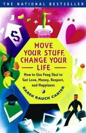Move Your Stuff, Change Your Life | Carter, Karen Rauch ; Fessler, Jeff |