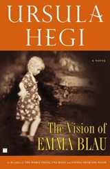 The Vision of Emma Blau | Ursula Hegi |