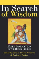 In Search of Wisdom | Wimberly, Anne E. Streaty ; Parker, Evelyn L. |