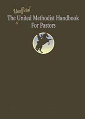 The Unofficial United Methodist Handbook for Pastors