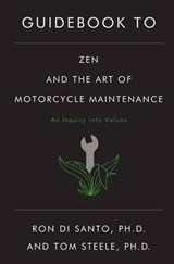 Guidebook to Zen and the Art of Motorcycle Maintenance | Ron Di Santo |