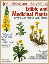 Identifying and Harvesting Edible and Medicinal Plants in Wild | Brill, Steve ; Dean, Evelyn |