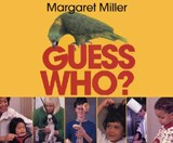 Guess Who? | Margaret Miller |