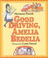 Good Driving, Amelia Bedelia | Herman Parish |