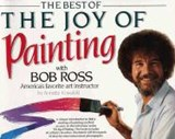 The Best of the Joy of Painting With Bob Ross | Annette Kowalski |