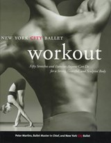 The New York City Ballet Workout | Peter Martins |