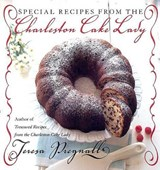 Special Recipes from the Charleston Cake Lady | Teresa Pregnall |