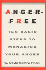 Anger-Free | Gentry, W. D., PhD |