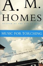 Music for Torching | A. M. Homes |