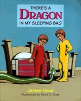 There's a Dragon in My Sleeping Bag | James Howe |