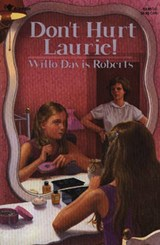 Don't Hurt Laurie! | Willo Davis Roberts |