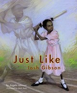 Just Like Josh Gibson | Angela Johnson |