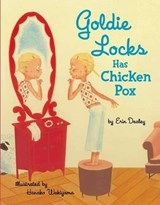 Goldie Locks Has Chicken Pox | Erin Dealey |