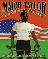 Major Taylor, Champion Cyclist | Lesa Cline-Ransome |