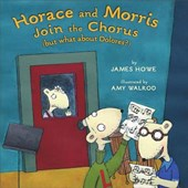 Horace and Morris Join the Chorus