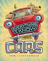 Everything I Know about Cars | Tom Lichtenheld |