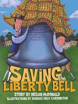 Saving the Liberty Bell | Megan McDonald |